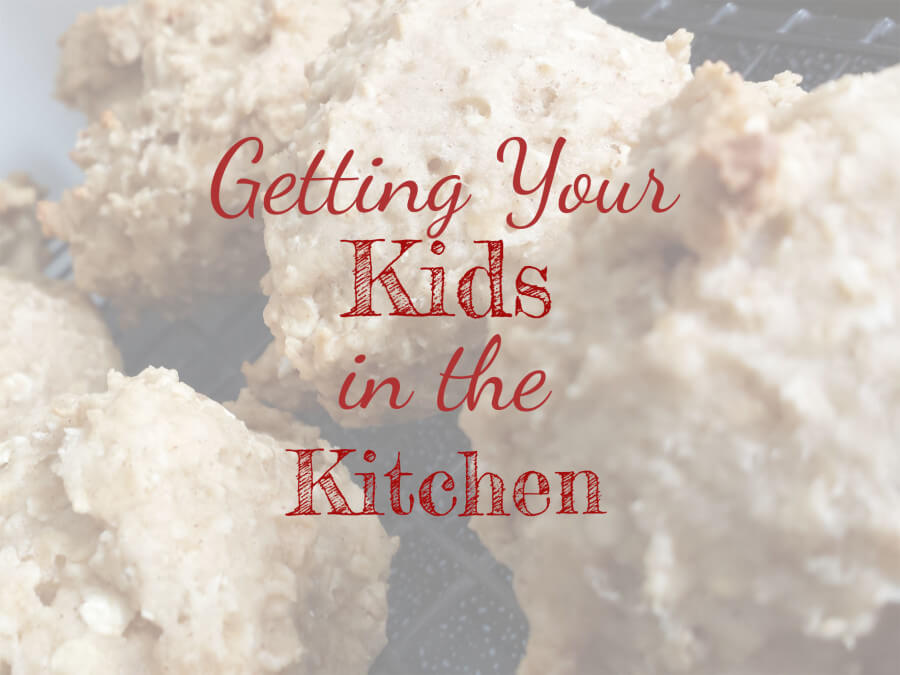 Getting Your Kids in the Kitchen