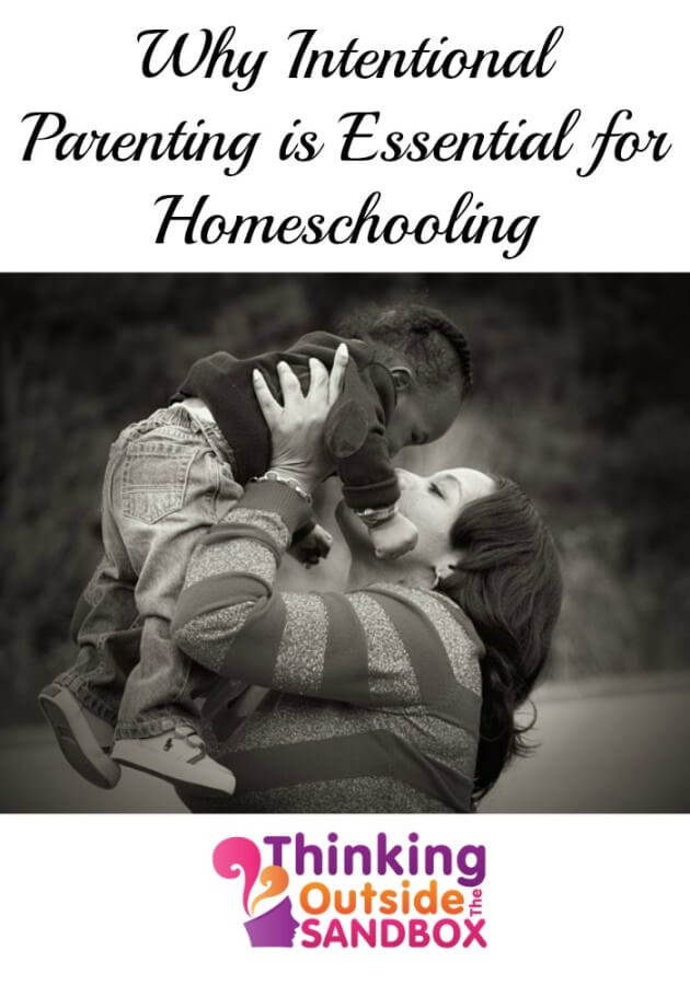 Why Intentional Parenting is Essential for Homeschooling