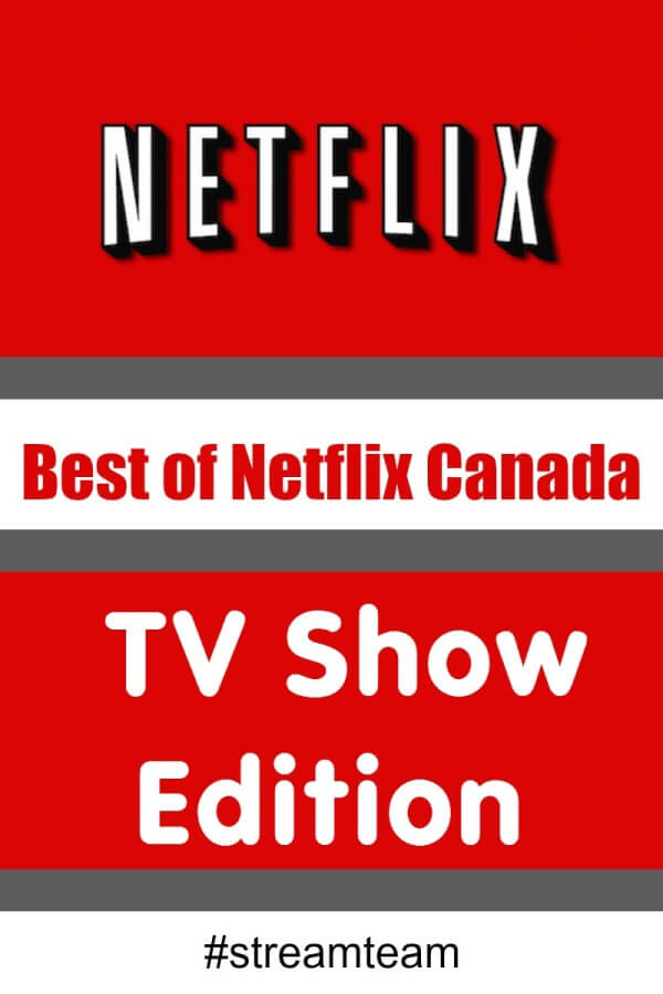 Best of Netflix Canada - TV Show Edition #streamteam