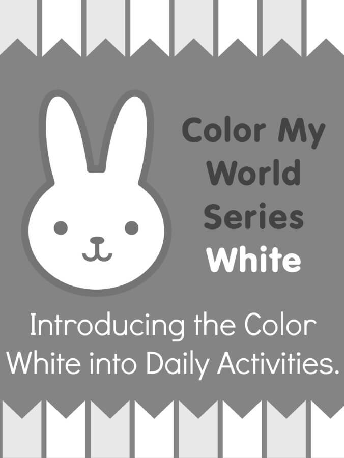 Introducing the Color White into Daily Activities.