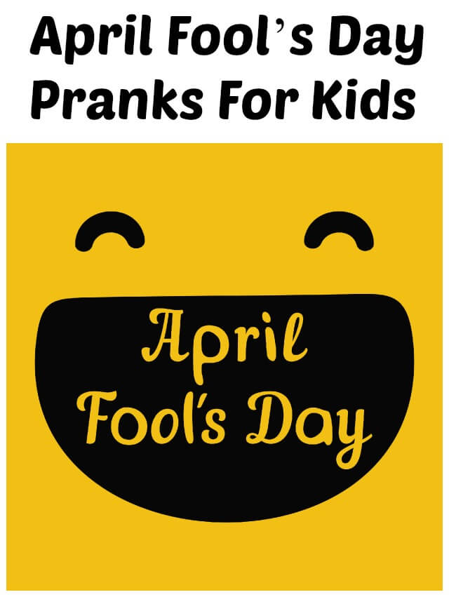 Best April Fool's Day Pranks For Kids