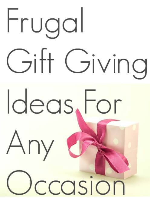 Frugal Gift Giving Ideas For Any Occasion
