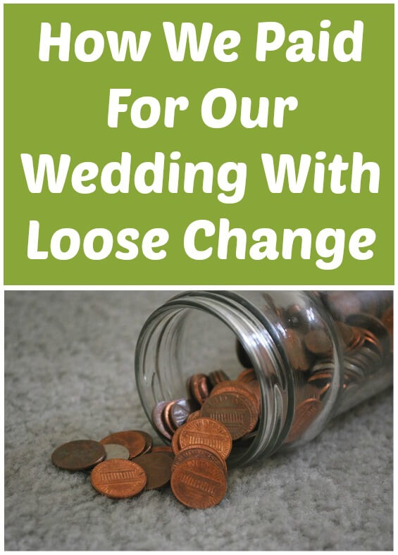 How We Paid For Our Wedding With Loose Change