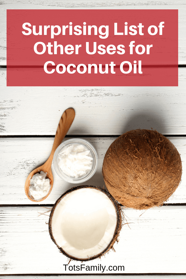 List of Other Uses for Coconut Oil | TOTS Family, Parenting, Kids