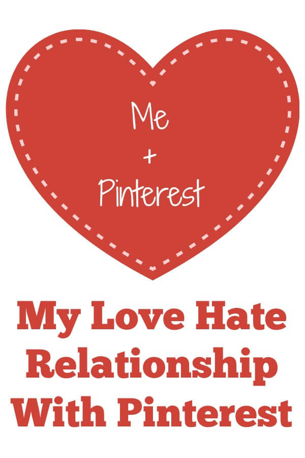 My Love Hate Relationship With Pinterest