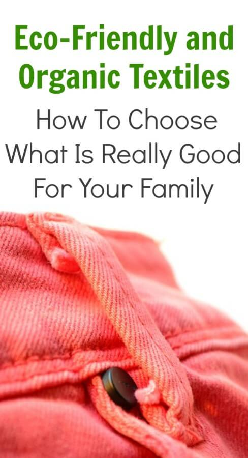 Eco-Friendly and Organic Textiles - How To Choose What Is Really Good For Your Family.