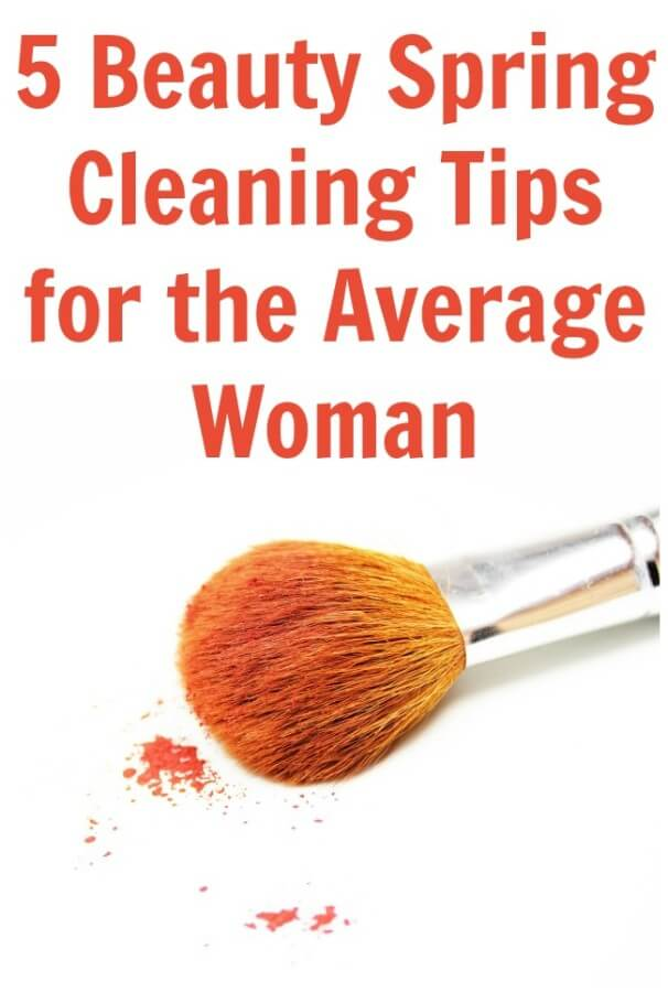 5 Beauty Spring Cleaning Tips for the Average Woman