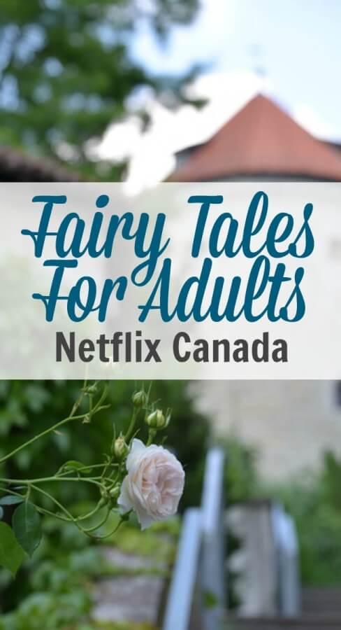 Most of my choices have revolved around Fairy Tales for Adults on Netflix Canada.