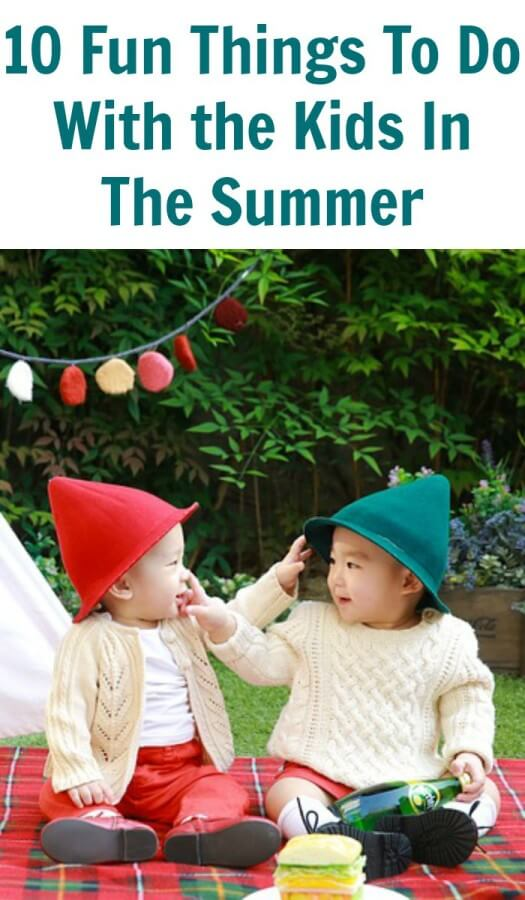 10 Fun Things To Do With the Kids In The Summer