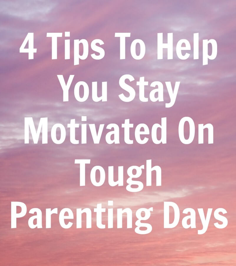 TOTS Family, Parenting, Kids, Food, Crafts, DIY and Travel 4-Tips-To-Help-You-Stay-Motivated-On-Tough-Parenting-Days 4 Tips To Help You Stay Motivated On Tough Parenting Days Home Parenting TOTS Family  stay motivated parenting motivation moms kids family