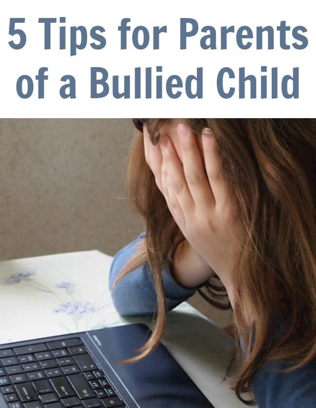 5 Tips for Parents of a Bullied Child