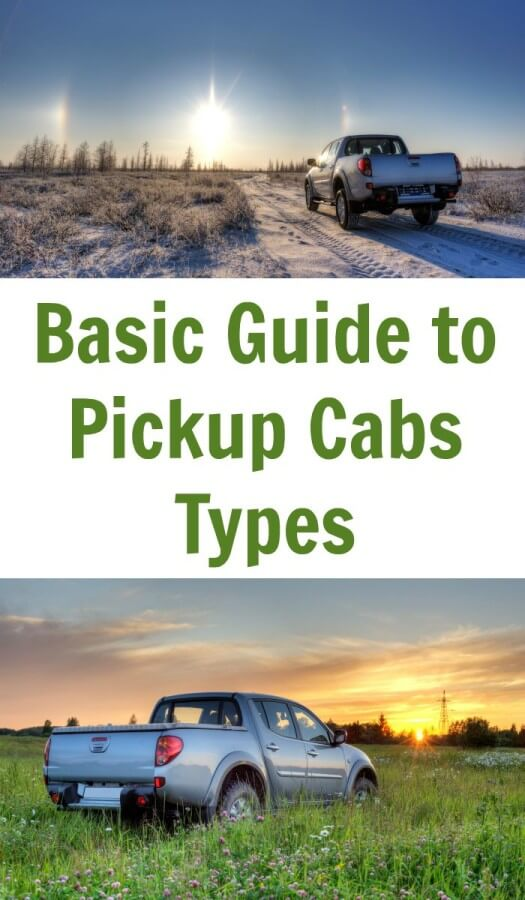 Basic Guide to Pickup Cabs Types