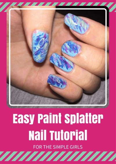 TOTS Family, Parenting, Kids, Food, Crafts, DIY and Travel Easy-Paint-Splatter-Nail-Tutorial Easy Paint Splatter Nail Tutorial Style TOTS Family  Paint Splatter Nails Paint Splatter Nail Tutorial Nail Tutorial Nail Polish Easy Nail Design
