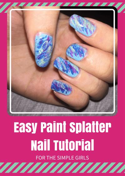 Easy Paint Splatter Nail Tutorial
