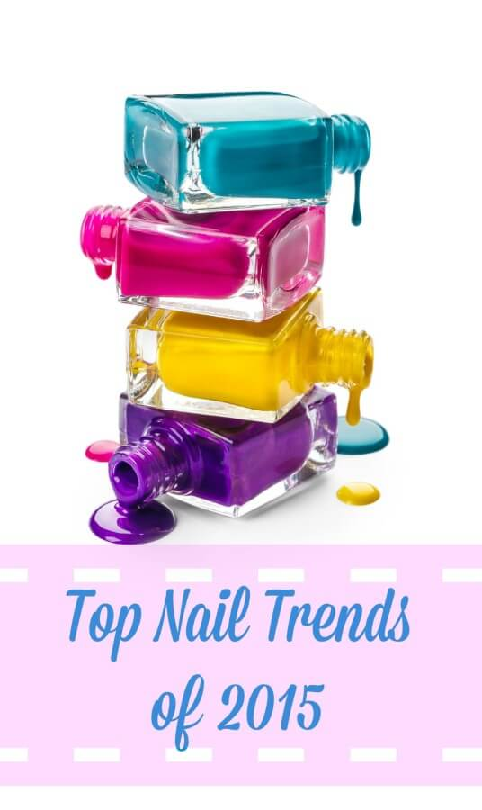 Top Nail Trends of 2015. What's hot and trendy this year?