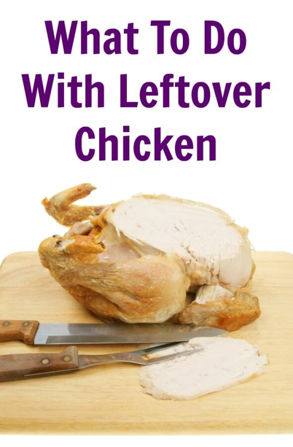 What to do With Leftover Chicken