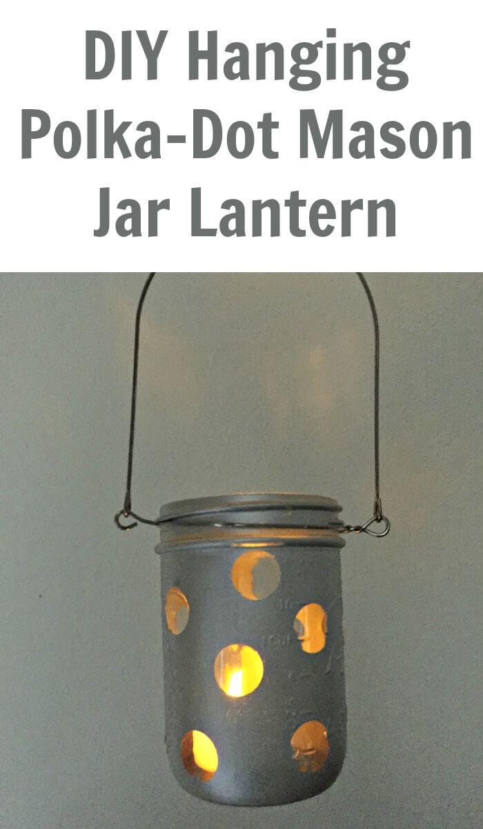 TOTS Family, Parenting, Kids, Food, Crafts, DIY and Travel DIY-Hanging-Polka-Dot-Mason-Jar-Lantern DIY Hanging Polka-Dot Mason Jar Lantern Home Style TOTS Family  mason jar diy