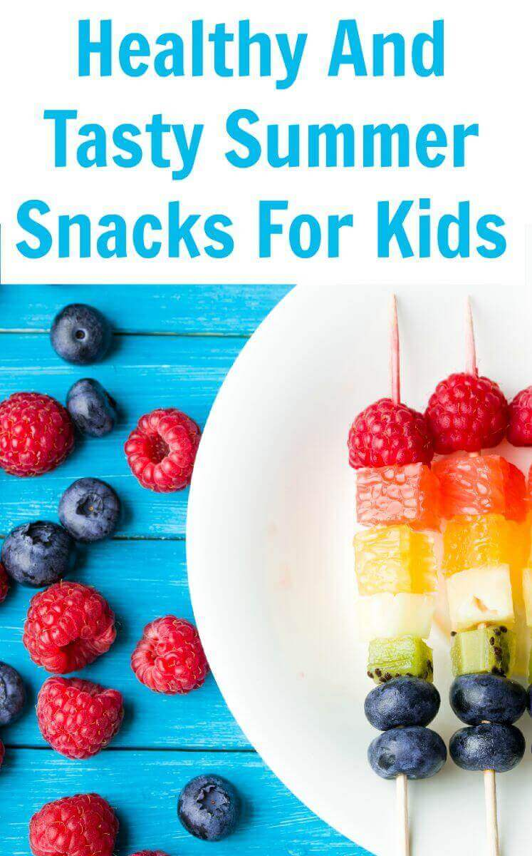 Healthy And Tasty Summer Snacks For Kids
