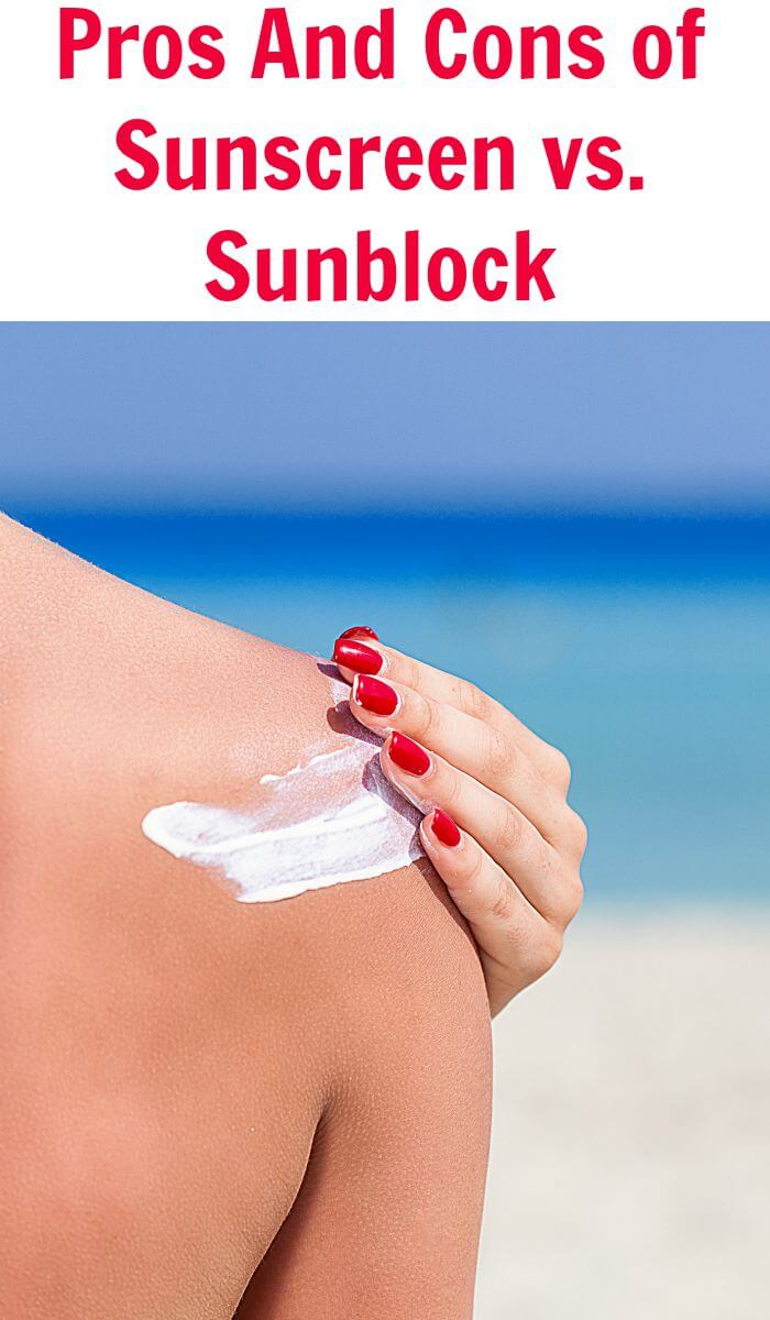 Pros And Cons of Sunscreen vs. Sunblock