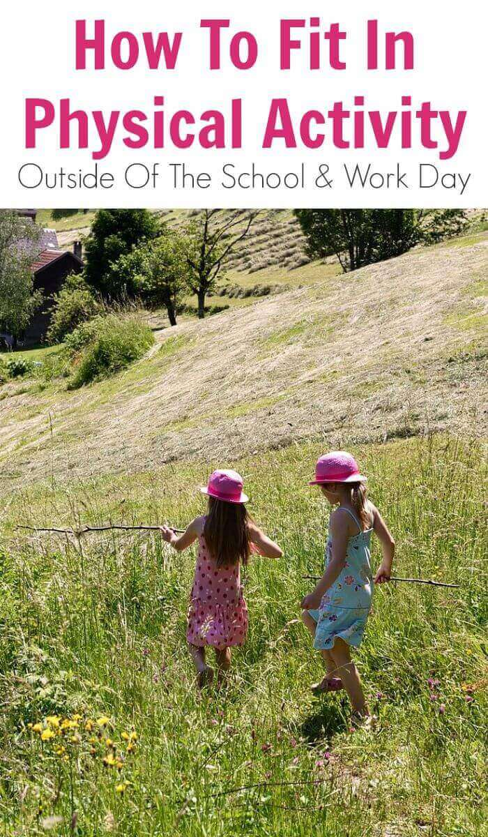 How To Fit In Physical Activity Outside Of The School & Work Day