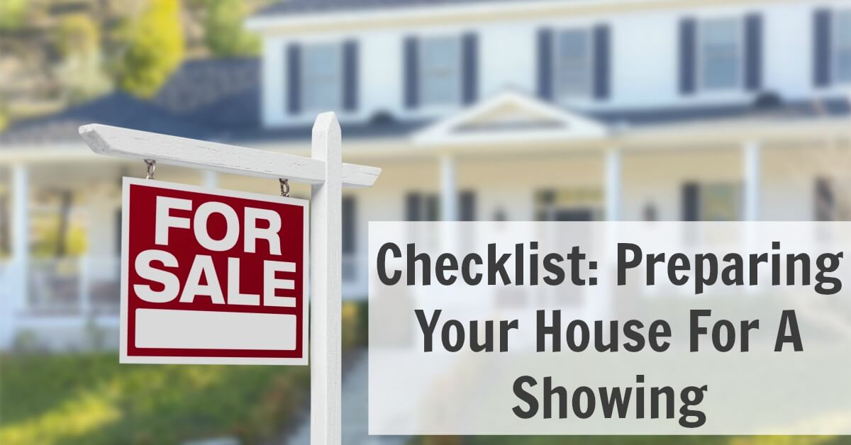 Checklist: Preparing Your House For A Showing