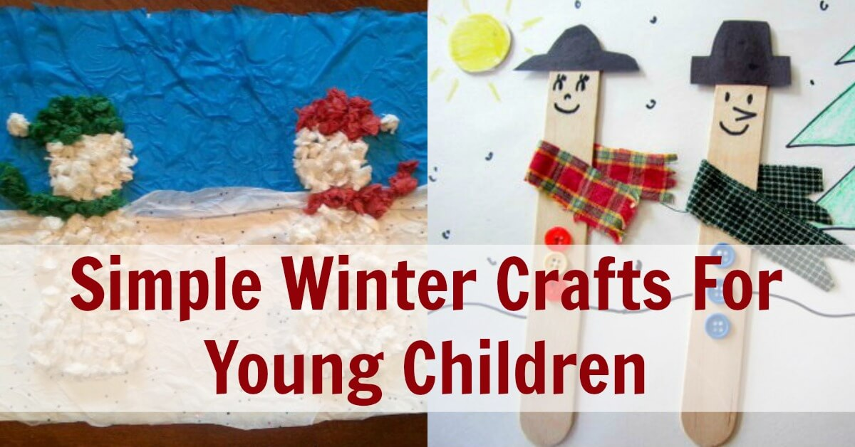Simple Winter Crafts For Young Children