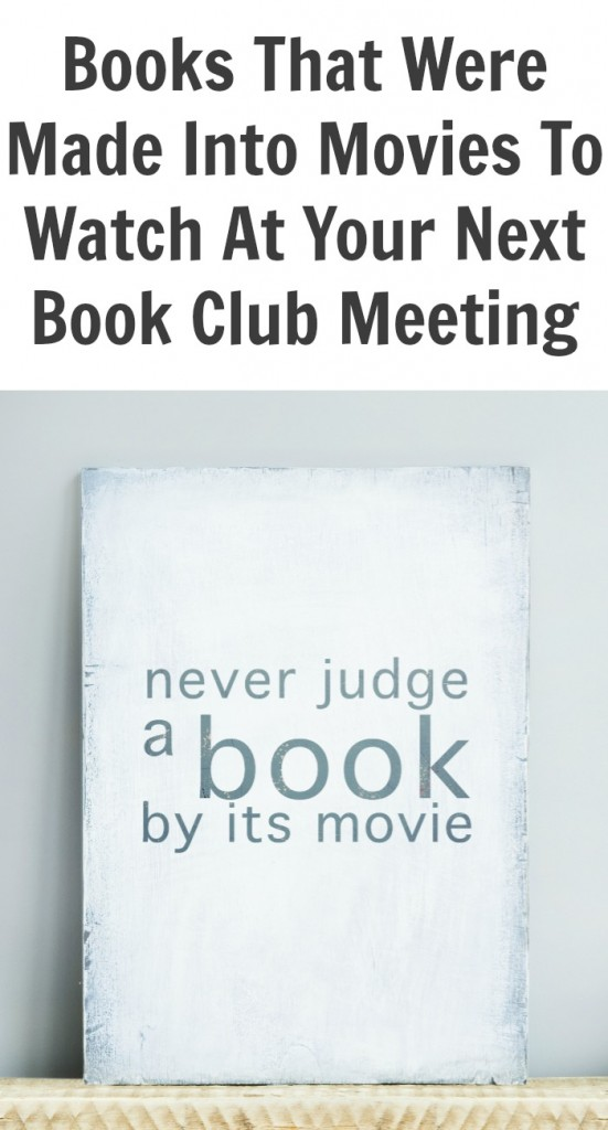 Books That Were Made Into Movies To Watch At Your Next Book Club Meeting