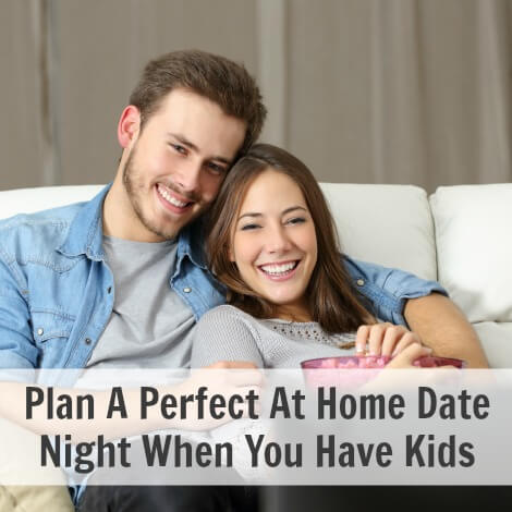 Plan A Perfect At Home Date Night When You Have Kids