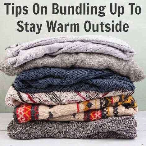 Tips On Bundling Up To Stay Warm Outside