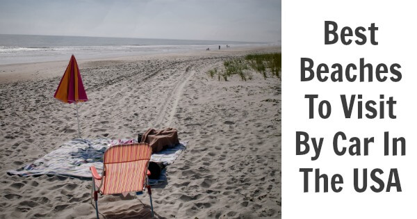 TOTS Family, Parenting, Kids, Food, Crafts, DIY and Travel Beaches-to-Visit-by-Car-in-the-USA Best Beaches to Visit by Car in the USA TOTS Family Travel Uncategorized  Spring Break road trip holiday family vacation