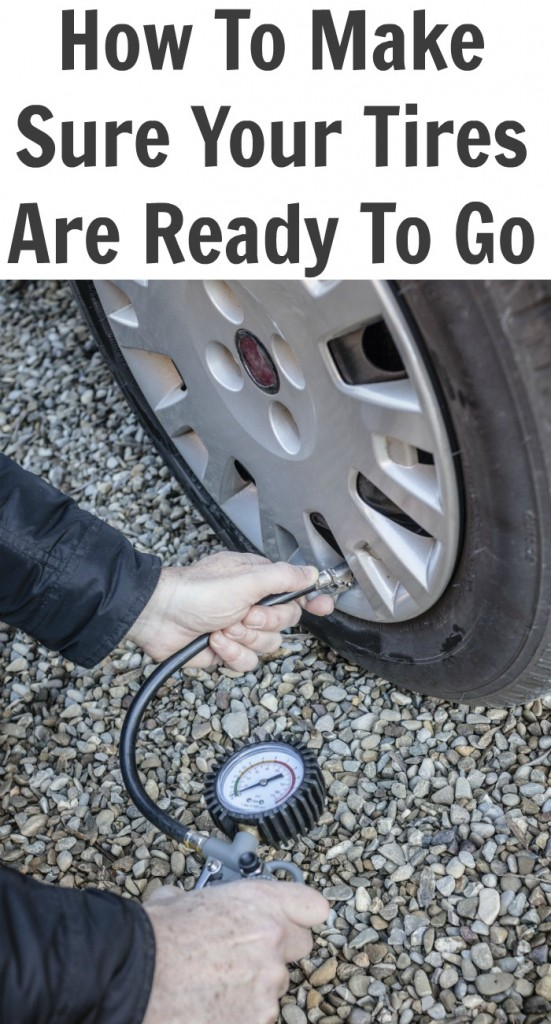 How To Make Sure Your Tires Are Ready To Go