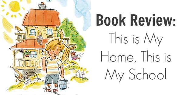 TOTS Family, Parenting, Kids, Food, Crafts, DIY and Travel This-is-My-Home-This-is-My-School Book Review: This is My Home, This is My School Kids Parenting TOTS Family  This is My School This is My Home jonathan bean homeschool
