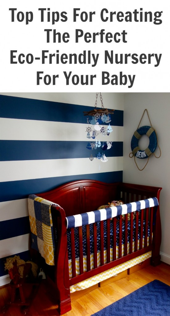 Creating The Perfect Eco-Friendly Nursery For Your Baby