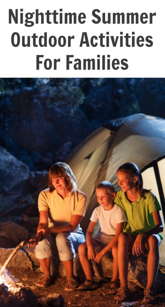 TOTS Family, Parenting, Kids, Food, Crafts, DIY and Travel Summer-Outdoor-Activities-For-Families-Night-551x1024 Nighttime Summer Outdoor Activities for Families Kids Parenting TOTS Family  summer activities outdoor activities outdoor kids family