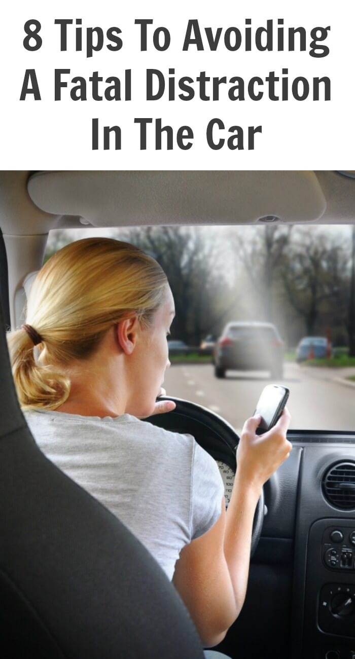 Tips To Avoiding A Fatal Distraction In The Car
