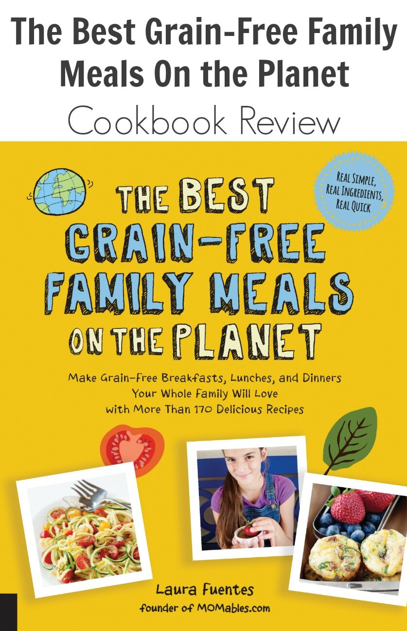 TOTS Family, Parenting, Kids, Food, Crafts, DIY and Travel Best-Grain-Free-Family-Meals-On-the-Planet-Cookbook-Review The Best Grain-Free Family Meals On the Planet: Cookbook Review Food Miscellaneous Recipes Parenting TOTS Family  low carb kid friendly healthy kids healthy families Grain-free gluten free dairy free but free