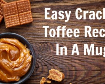 TOTS Family, Parenting, Kids, Food, Crafts, DIY and Travel Easy-Cracker-Toffee-In-A-Mug-370x297 Easy Cracker Toffee Recipe In A Mug Desserts Food TOTS Family  toffee cracker toffee