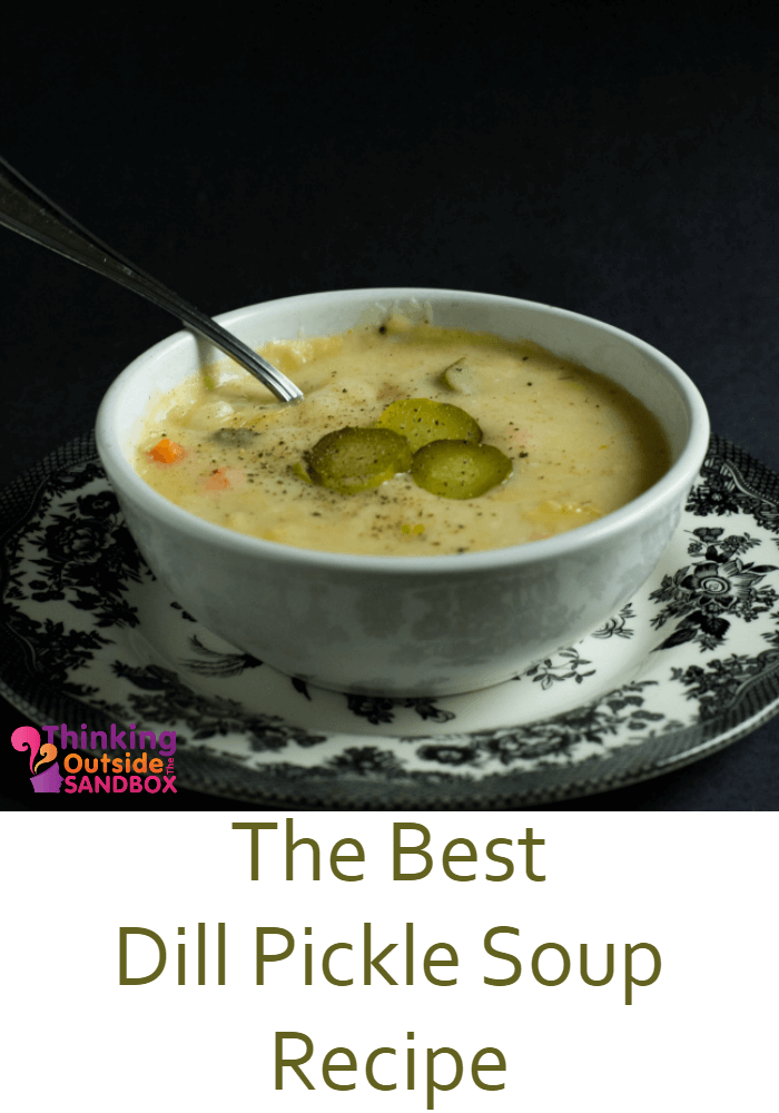 TOTS Family, Parenting, Kids, Food, Crafts, DIY and Travel Soup-TOTS The Best Dill Pickle Soup Recipe Breads/Soups/Salads Food Uncategorized