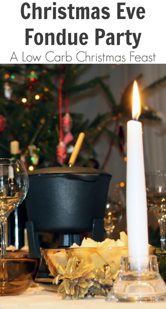 Christmas Eve Fondue Party: A Low Carb Christmas Feast