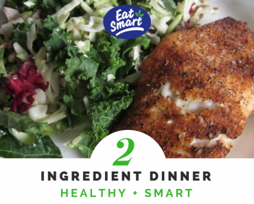 TOTS Family, Parenting, Kids, Food, Crafts, DIY and Travel 2-Ingredient-Dinner-Salmon-370x297 Eating Clean is a Challenge Breads/Soups/Salads Food Main Dish Sponsored TOTS Family  Salads healthy eating healthy Gourmet Salads Eat Smart