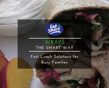 TOTS Family, Parenting, Kids, Food, Crafts, DIY and Travel Eat-Smart-Wraps-Twitter-370x297 Fast Lunch Solutions the Smart Way Breads/Soups/Salads Food Main Dish Sponsored TOTS Family  Quick Lunch Lunch Salad lunch idea lunch healthy eating healthy Gourmet Salads
