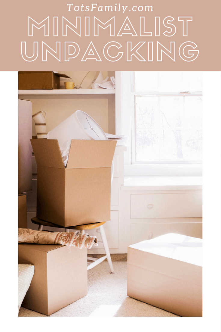 TOTS Family, Parenting, Kids, Food, Crafts, DIY and Travel Minimalist-Unpacking-3 You have Moved - Minimalist Unpacking Home TOTS Family Uncategorized  moving minimalism