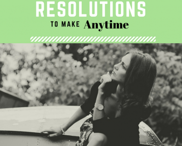 TOTS Family, Parenting, Kids, Food, Crafts, DIY and Travel Resolutions-to-Make-Anytime-2-370x297 12 Resolutions to Make Anytime Parenting TOTS Family  to do list self improvement resolutions parenting motherhood mom