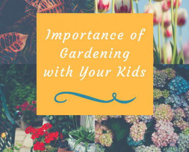 Importance of Gardening with Your Kids