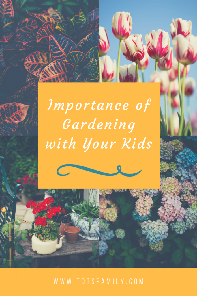 TOTS Family, Parenting, Kids, Food, Crafts, DIY and Travel importance-of-gardening-with-your-kids-683x1024 Importance of Gardening with Your Kids Gardening Kids  gardening with children gardening garden