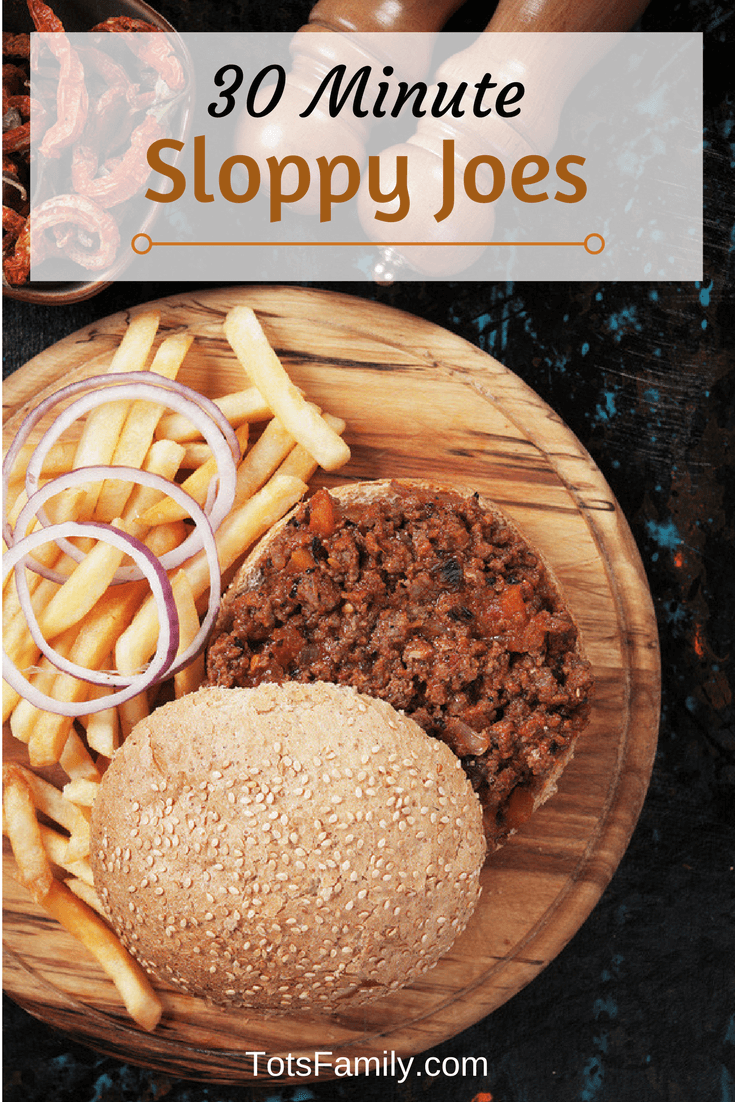 TOTS Family, Parenting, Kids, Food, Crafts, DIY and Travel 30-Minute-Sloppy-Joes 30 Minute Sloppy Joes Breads/Soups/Salads Food Main Dish TOTS Family  sloppy joes food easy recipe dinner