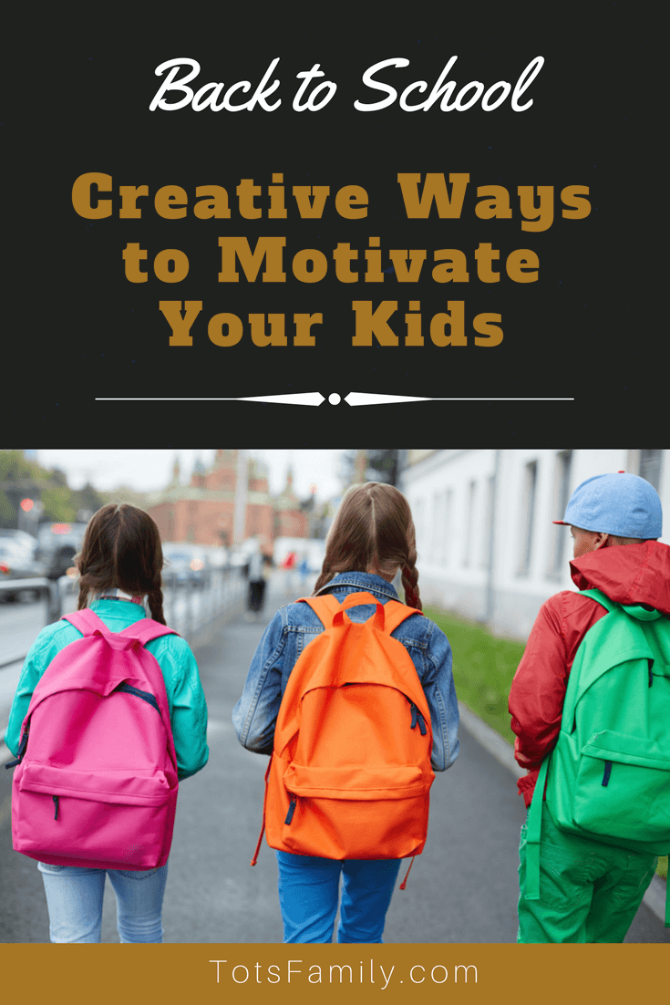 "It is approaching ""school days"" and we need to consider Back to School ways to motivate your kids."