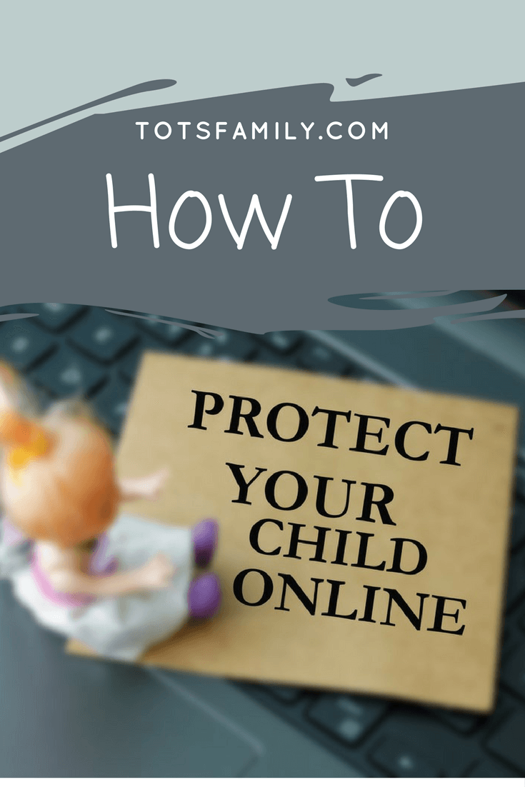 TOTS Family, Parenting, Kids, Food, Crafts, DIY and Travel How-to-Teach-Kids-to-Protect-Themselves-Online Teach Kids How to Protect Themselves Online Kids Parenting TOTS Family Travel  Safe Online Safety
