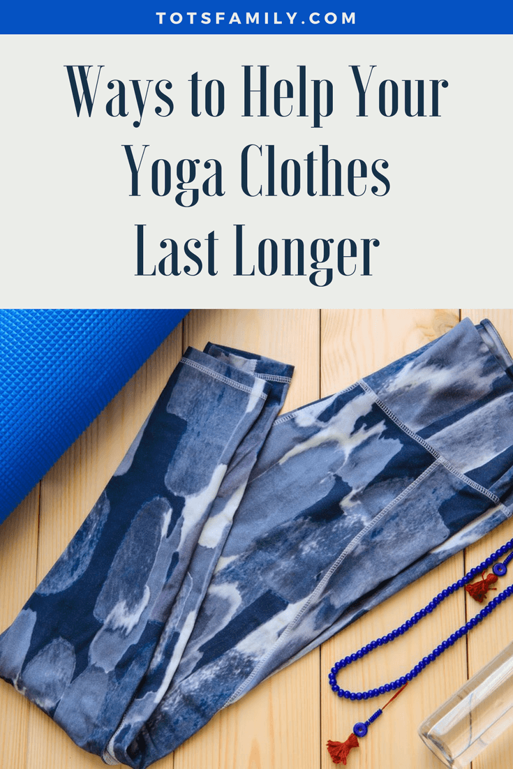 TOTS Family, Parenting, Kids, Food, Crafts, DIY and Travel Ways-to-Help-Your-Yoga-Clothes-Last-Longer Ways to Help Your Yoga Clothes Last Longer Fashion Health & Wellness Style TOTS Family Uncategorized  Yoga Clothes Yoga