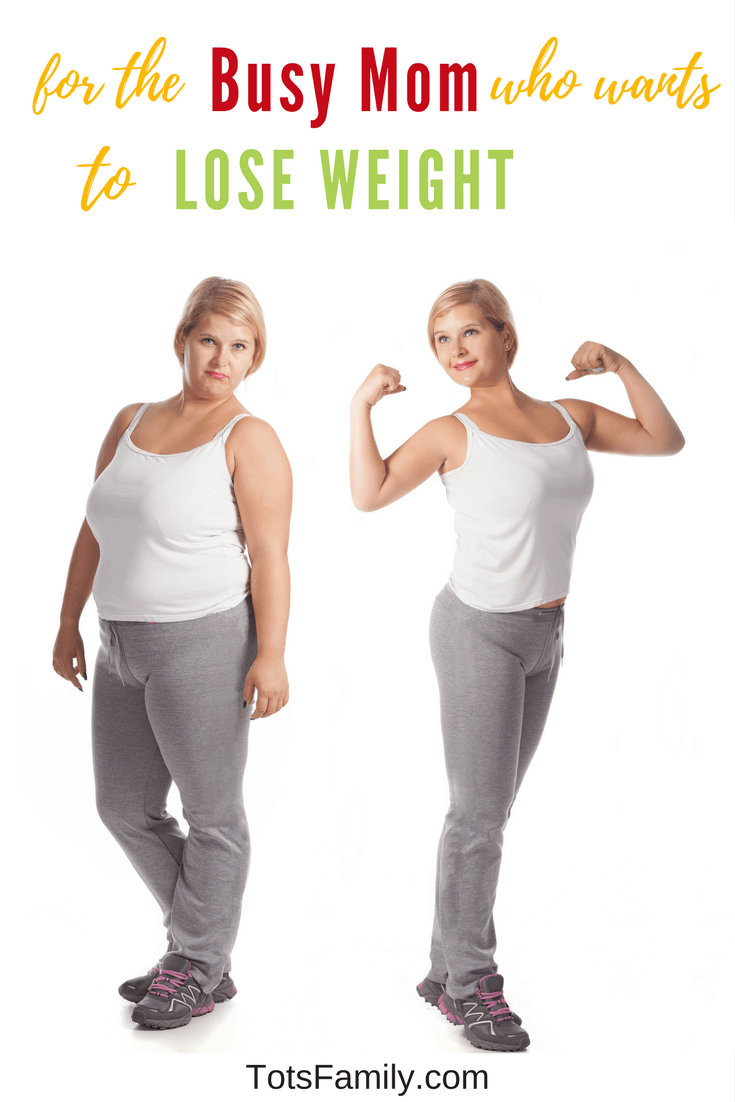 4 Tips for the Busy Mom Who Wants to Lose Weight Trying to lose weight has never been easy for the busy Mom who wants to lose weight.